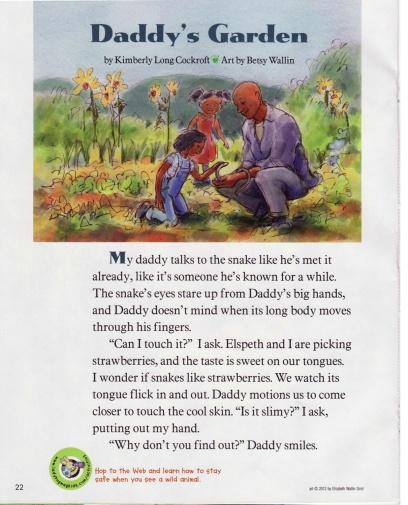 """Daddy's Garden,"" published in Ladybug Magazine in May/June 2012, and illustrated by Elizabeth Wallin, tells a gentle story of two girls, their dad, and a snake named Sammy."